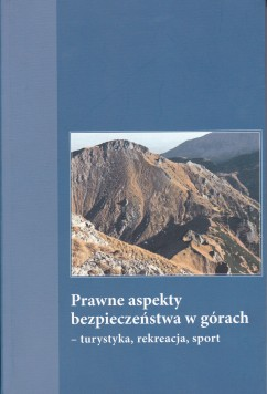 P. Cybula (red.), Prawne aspekty bezpieczeństwa w górach - turystyka, rekreacja, sport