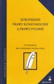 E. Nowińska, P. Cybula (red.), Europejskie prawo konsumenckie a prawo polskie